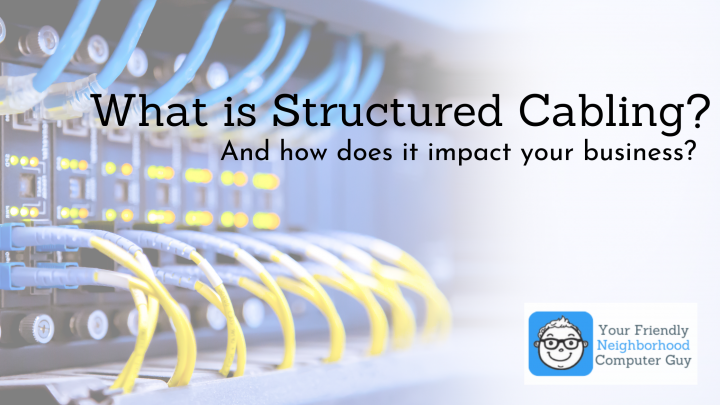 What is Structured Cabling? And How Does it Impact Your Business?