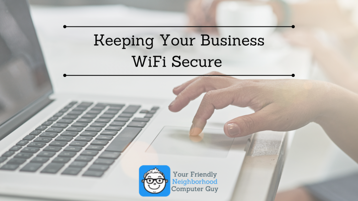 Keeping Your Business WiFi Secure