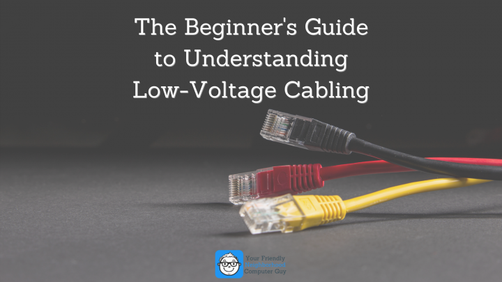 The Beginner's Guide to Understanding Low-Voltage Cabling