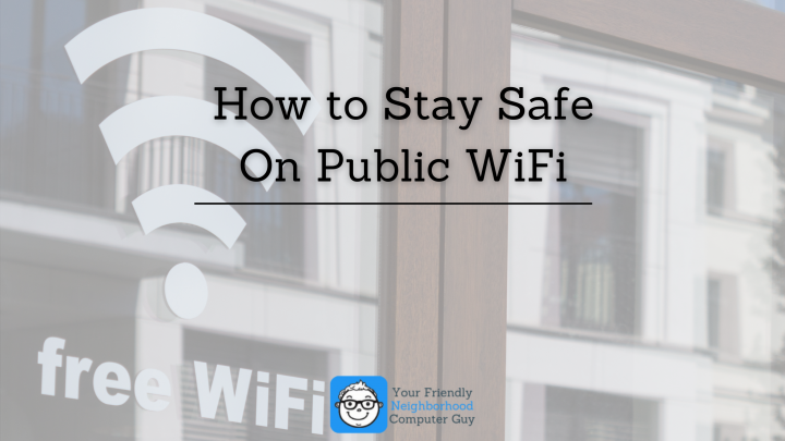 How to Stay Safe on Public WiFi