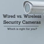 Wired-vs.-Wireless-Security-Cameras-1-150x150.png